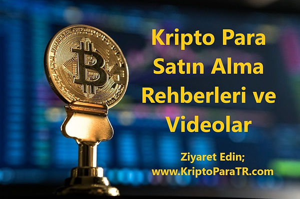 Kripto Para Satın Alma Rehberleri ve Videolar