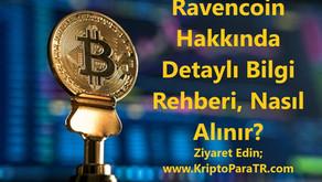 Ravencoin Hakkında Detaylı Bilgi Rehberi, Nasıl Alınır?
