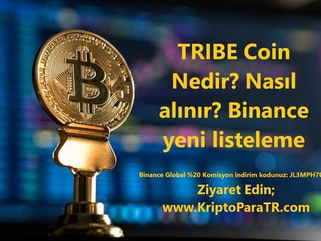TRIBE Coin Nedir? Nasıl alınır? Binance yeni listeleme