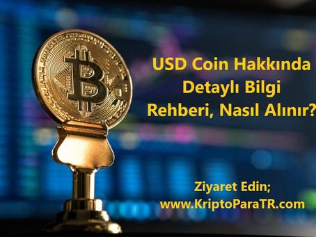 USD Coin Hakkında Detaylı Bilgi Rehberi, Nasıl Alınır?