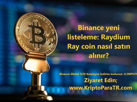 Binance yeni listeleme Raydium RAY Coin Nedir? Nasıl satın alınır?