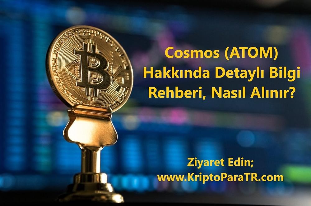 Cosmos (ATOM) Hakkında Detaylı Bilgi Rehberi, Nasıl Alınır?