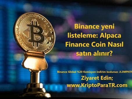 Binance yeni listeleme: Alpaca Finance Coin Nedir? Nasıl satın alınır?