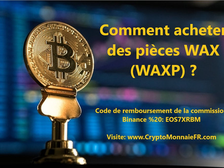 Comment acheter des pièces WAX (WAXP) ?