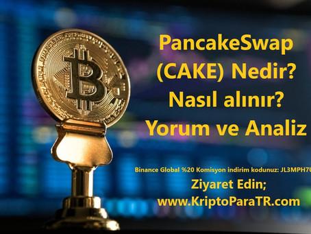 PancakeSwap (CAKE) Nedir? Nasıl alınır? Yorum ve Analiz