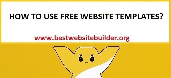 HOW TO USE FREE WEBSITE TEMPLATES?