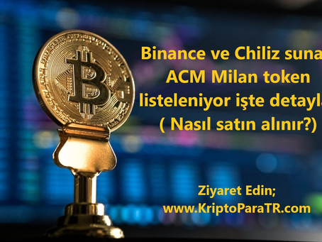 Binance ve Chiliz sunar, ACM Milan token listeleniyor işte detaylar( Nasıl satın alınır?)
