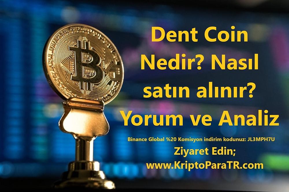 Dent Coin Nedir? Nasıl satın alınır? Yorum ve Analiz