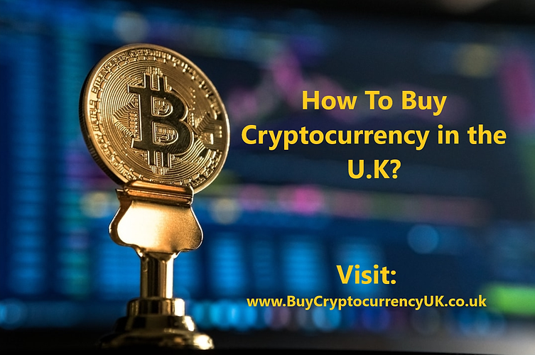 How To Buy Cryptocurrency in the U.K?