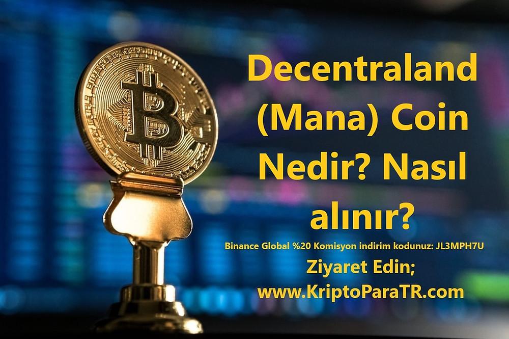 Decentraland (Mana) Coin Nedir? Nasıl alınır? Yorum ve Analiz