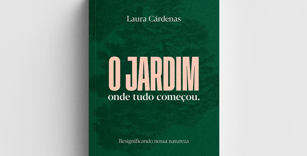 O Jardim - Laura Cárdenas