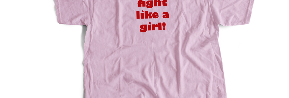 FIGHT LIKE A GIRL Tee