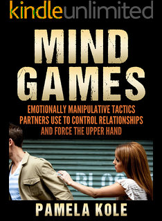 Mind Games: Emotionally Manipulative Tactics Partners Use to Control