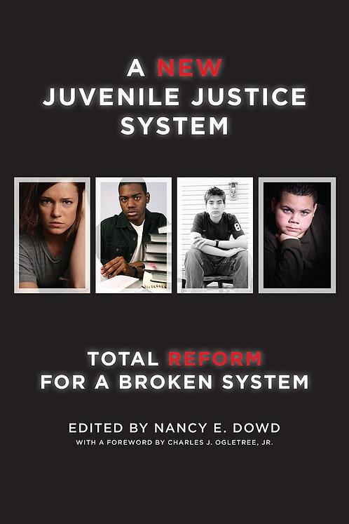 A New Juvenile Justice System: Total Reform for a Broken System