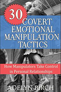 30 Covert Emotional Manipulation Tactics: