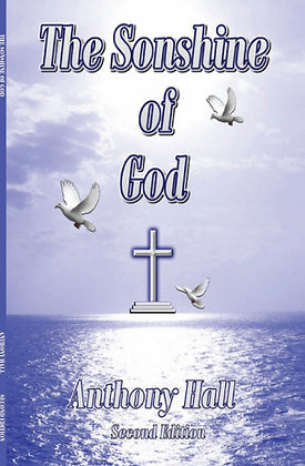 The Sonshine of God By Anthony Hall