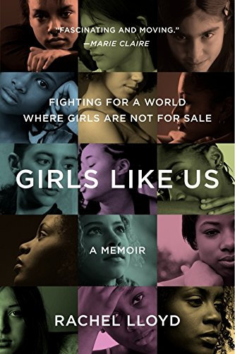Girls Like Us by Rachel Lloyd  (Author)