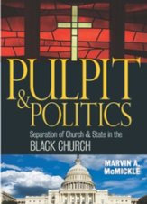 Pulpit & Politics by Marvin A. McMickle