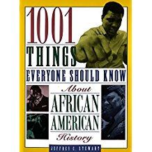 1001Things Everyone Should Know About African American History by Jeffrey C. Ste