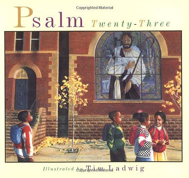 Psalm Twenty-Three byTim Ladwig(Author, Illustrator)