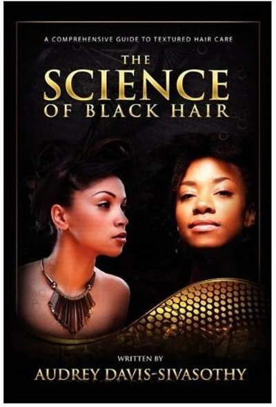 The Science of Black Hair by Audrey Davis-Sivasothy  (Author)
