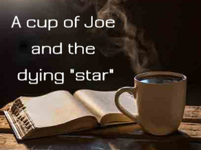 Cup of Joe and the dying star