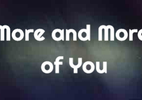 More and More of You