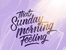 Sunday Morning Feeling