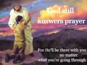 God Still Answers Prayer