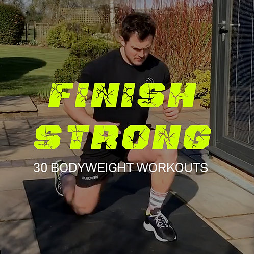 FINISH STRONG BODYWEIGHT WORKOUTS