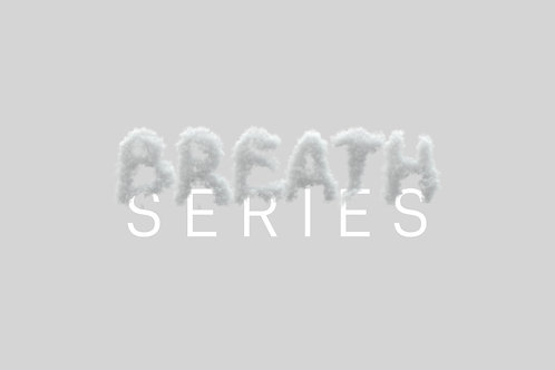 Breath Series