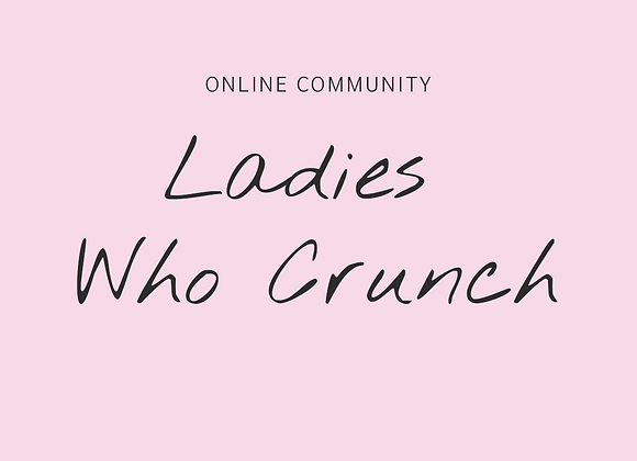 Ladies Who Crunch (1 month)