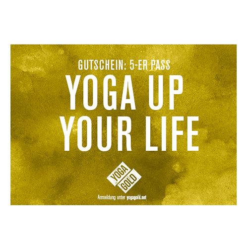 Yoga up your Life. Yoga Gutschein, 5er Pass, Yoga in Zürich, Hatha Yoga, Yin Yoga, Vinyasa Yoga, Yogagold