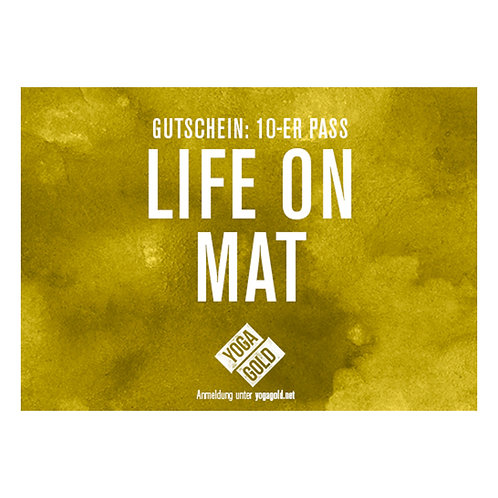 Life on Mat. Yoga Gutschein, 10er Pass, Yoga in Zürich, Hatha Yoga, Yin Yoga, Vinyasa Yoga, Yogagold