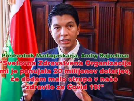 """""""SZO mi je ponujala 20 milijonov, da bi v zdravilo dodal malo strupa"""",je razkril Andry Rajoelina!"""