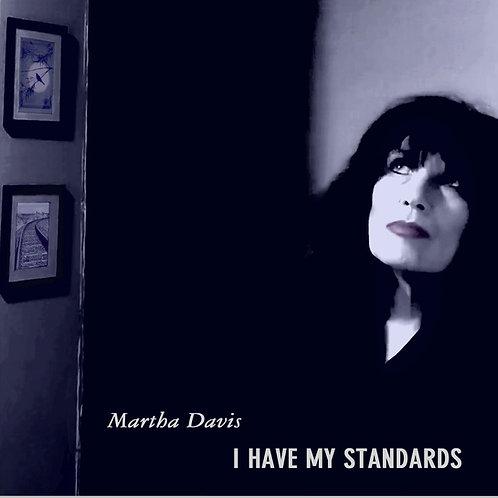 I HAVE MY STANDARDS by Martha Davis