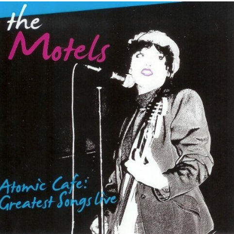 The Motels - Atomic Cafe - Greatest Songs Live