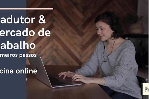 Tradutor & Mercado de Trabalho  - Primeiros passos