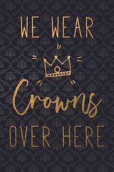 We wear crowns copy.jpg