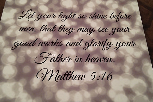 Item#7763 Let your light shine / Matthew 5:16