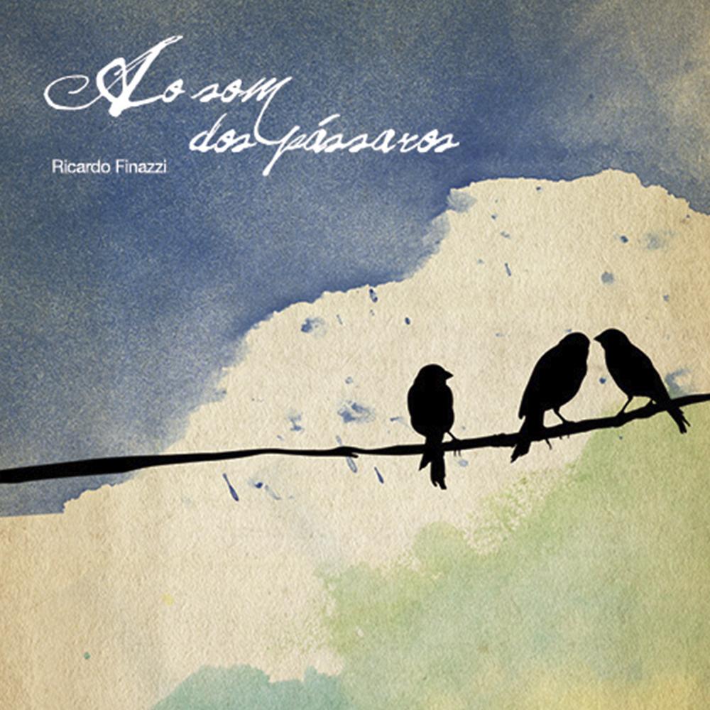 Ao som dos Pássaros – Ricardo Finazzi (2013)