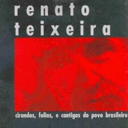 Cirdandas, folias e cantigas do povo brasileiro – Renato Teixeira (2003)