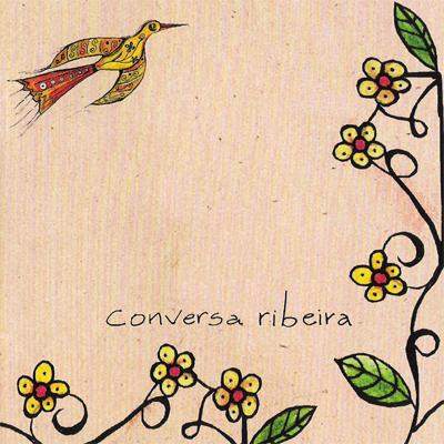 Conversa Ribeira (2007)