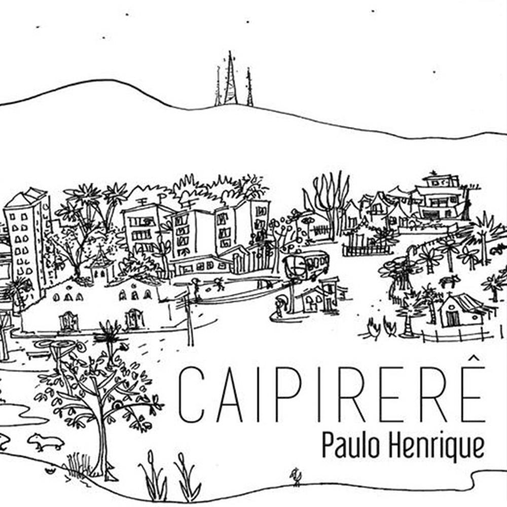 CaipiCaipirerê – Paulo Henrique (2016)