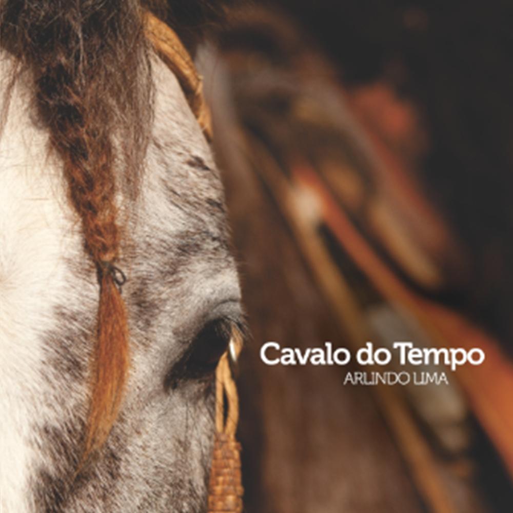 Cavalo do Tempo – Arlindo Lima (2013)