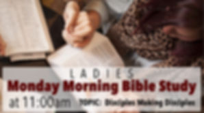 LADIES MONDAY MORNING BIBLE STUDY.jpg