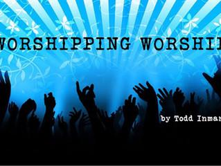 WORSHIPPING WORSHIP
