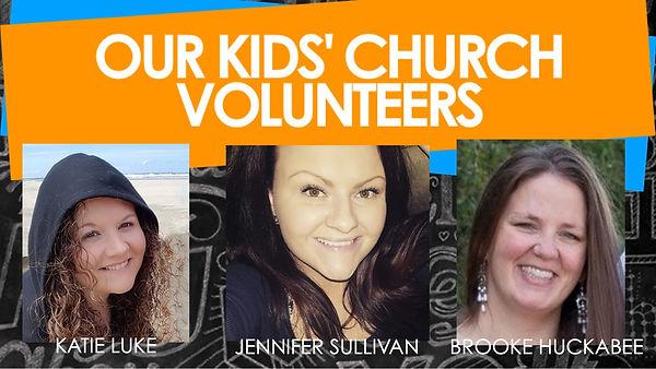 OUR KID'S CHURCH VOLUNTEER ANNOUNCEMENT.