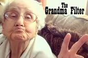 THE GRANDMA FILTER