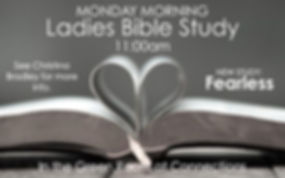 LADIES MONDAY BIBLE STUDY - FEARLESS.jpg
